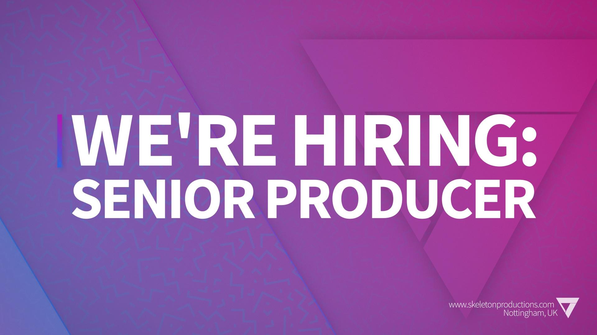We are hiring a Senior Producer