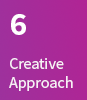 6. Creative Approach
