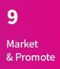 9. Market & Promote