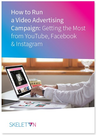 How to Run a Video Advertising Campaign: Getting the Most from YouTube, Facebook & Instagram