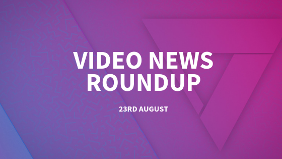 Video Marketing News Roundup - 23rd August featured image