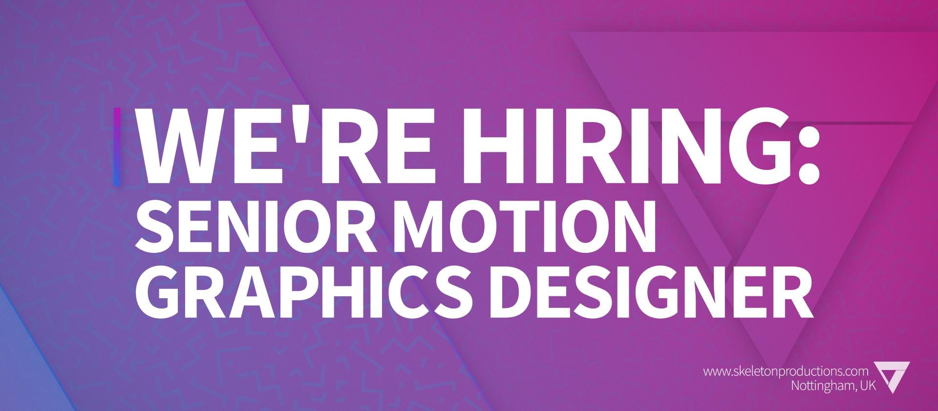 We're Hiring: Senior Motion Graphics Designer featured image